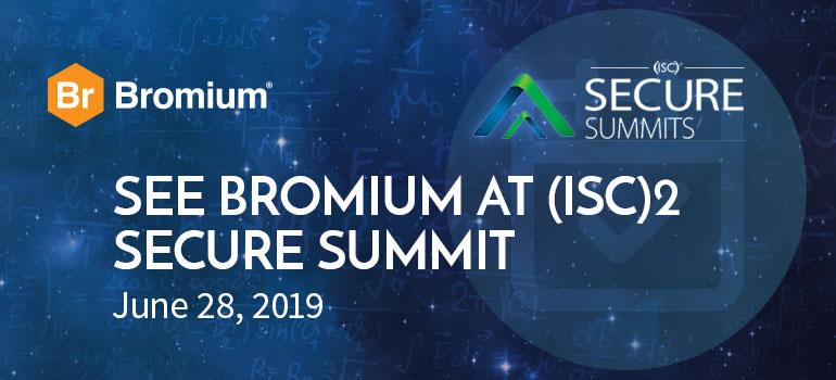 Bromium-ISC2-Secure-Summit-June-28-2019
