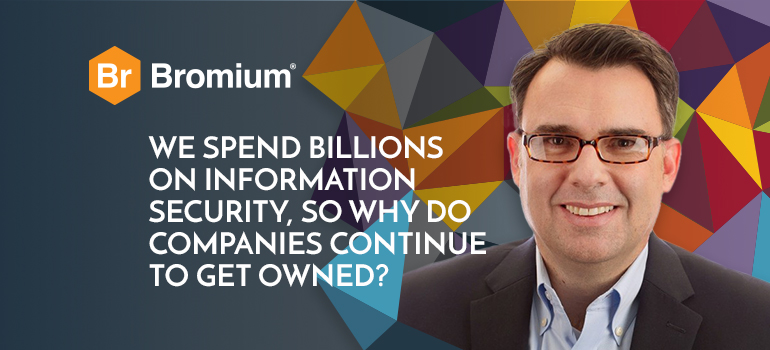 Bromium-Blog-Why-Do-Companies-Keep-Getting-Owned